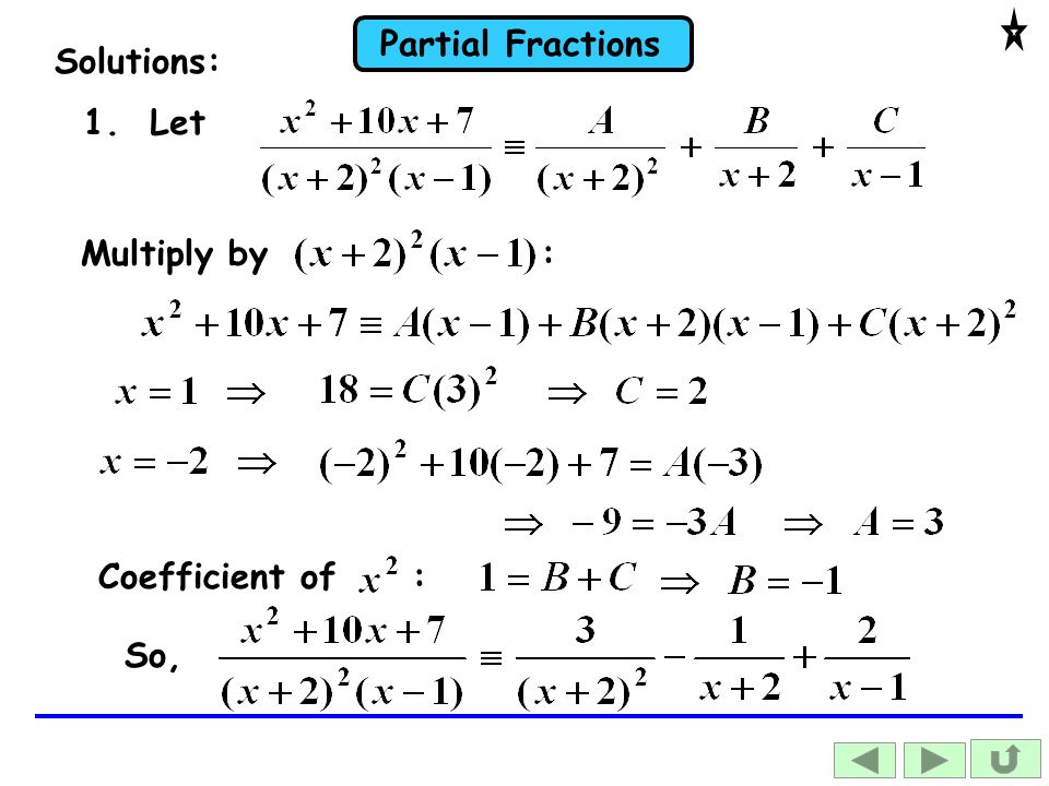 Solutions: 1. Let Multiply by : Coefficient of : So,