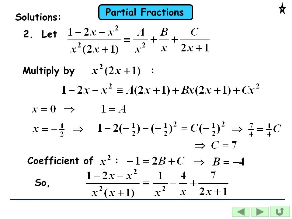 Solutions: 2. Let Multiply by : Coefficient of : So,