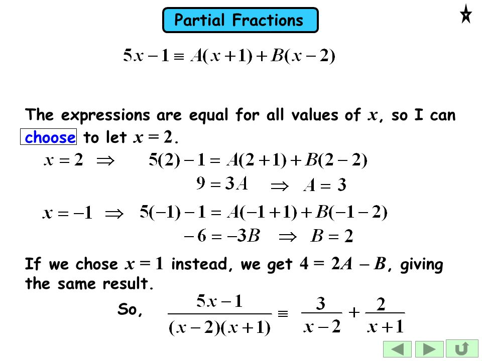 The expressions are equal for all values of x, so I can choose to let x = 2.