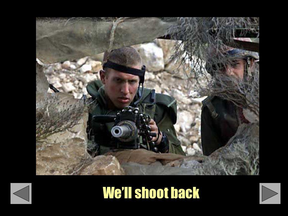 We'll shoot back
