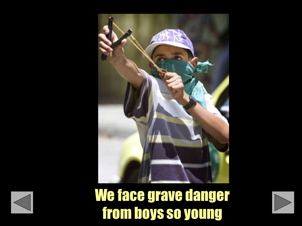 We face grave danger from boys so young