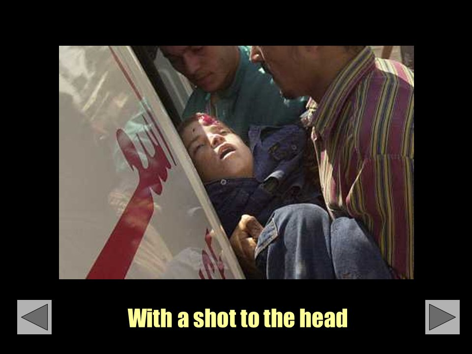 With a shot to the head