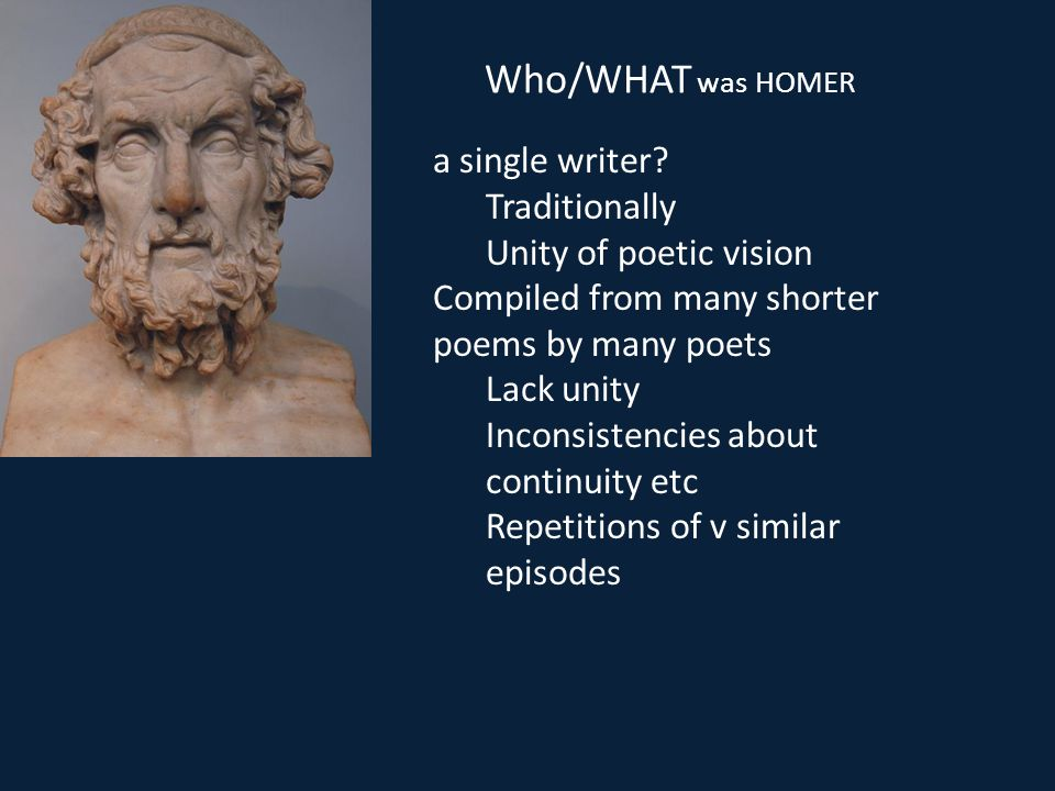 Who/WHAT was HOMER a single writer Traditionally