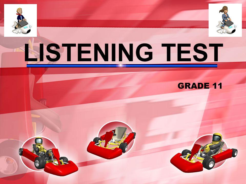 LISTENING TEST GRADE 11