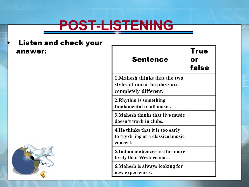 POST-LISTENING Sentence True or false Listen and check your answer: