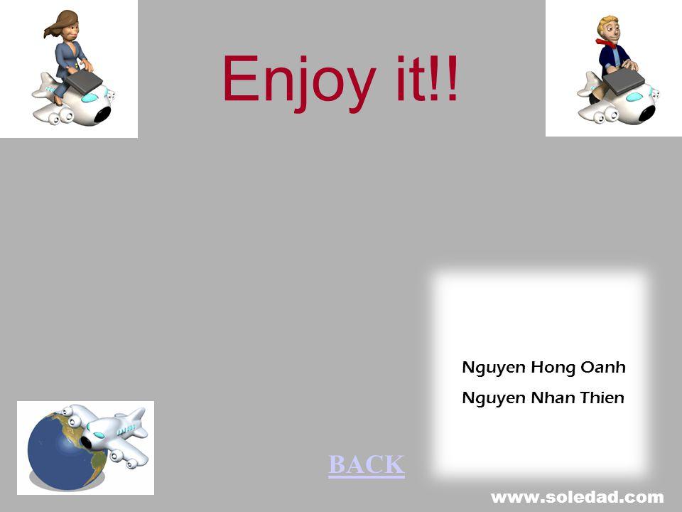 Enjoy it!! Nguyen Hong Oanh Nguyen Nhan Thien BACK www.soledad.com