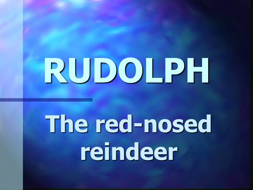 The red-nosed reindeer