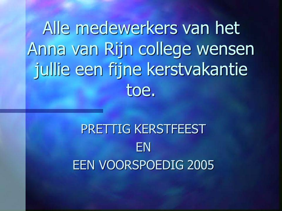PRETTIG KERSTFEEST EN EEN VOORSPOEDIG 2005