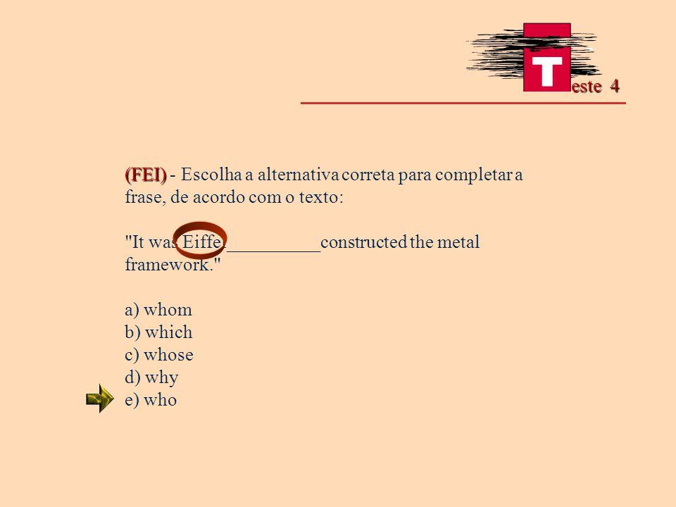 este 4 (FEI) - Escolha a alternativa correta para completar a frase, de acordo com o texto: