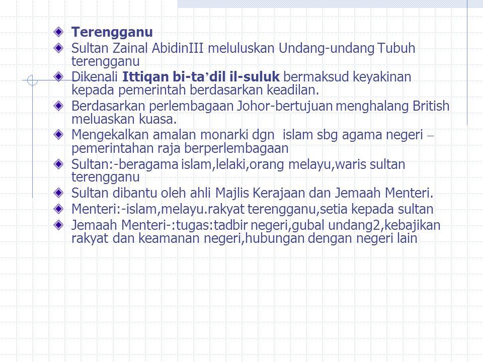 Terengganu Sultan Zainal AbidinIII meluluskan Undang-undang Tubuh terengganu.
