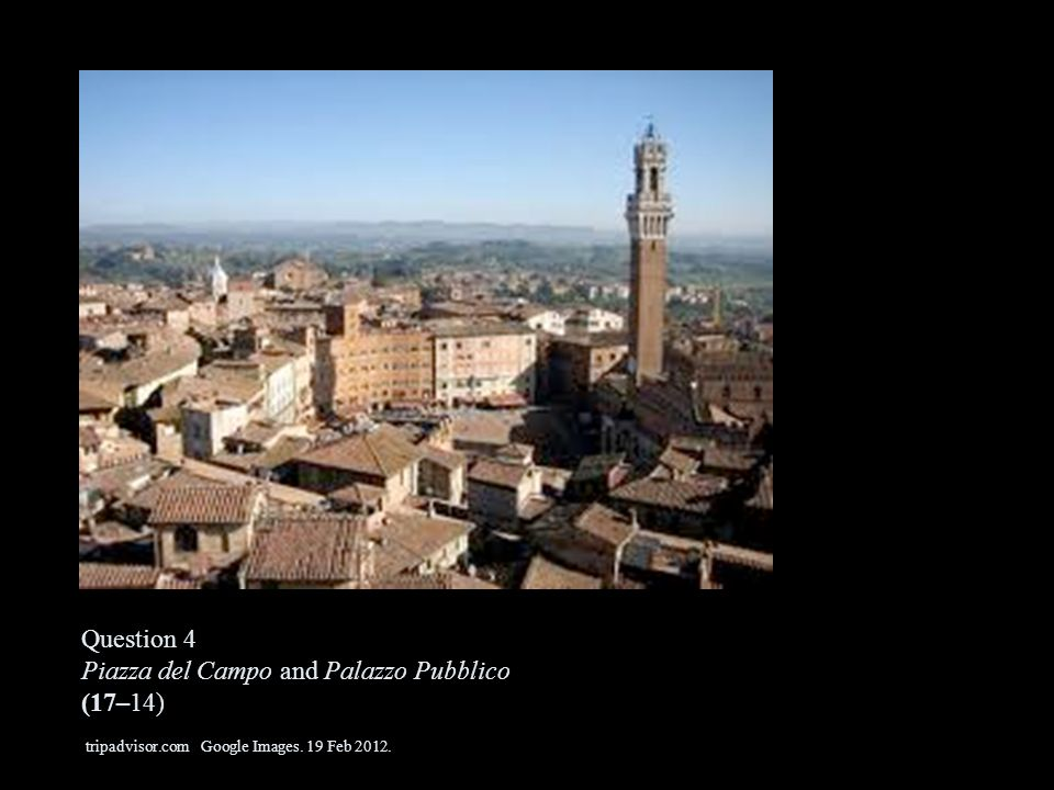 Question 4 Piazza del Campo and Palazzo Pubblico (17–14) tripadvisor