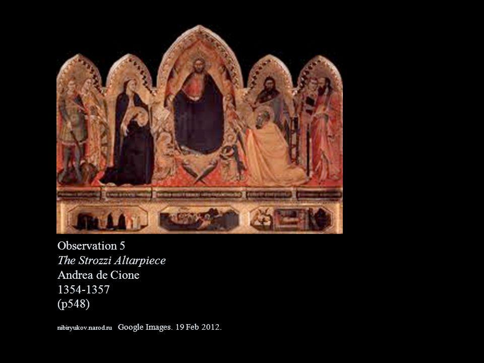 Observation 5 The Strozzi Altarpiece Andrea de Cione 1354-1357 (p548) nibiryukov.narod.ru Google Images.