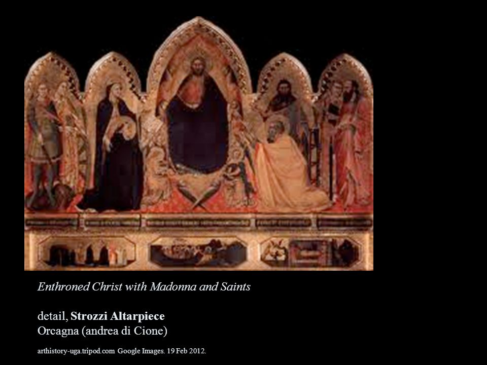 Enthroned Christ with Madonna and Saints detail, Strozzi Altarpiece Orcagna (andrea di Cione) arthistory-uga.tripod.com Google Images.