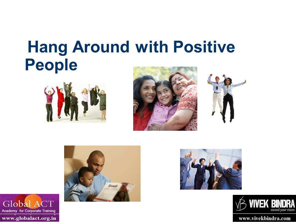 Hang Around with Positive People