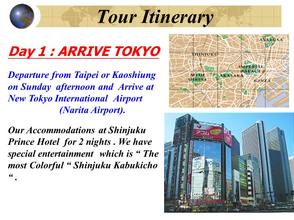 Tour Itinerary Day 1 : ARRIVE TOKYO