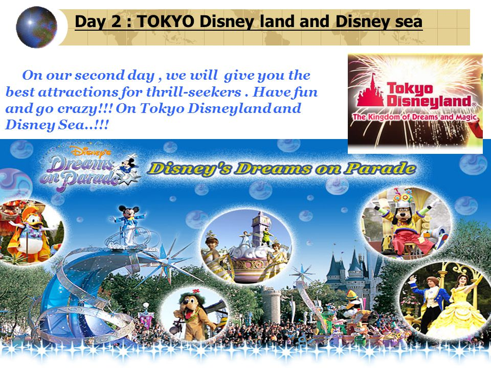 Day 2 : TOKYO Disney land and Disney sea