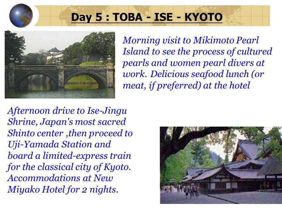 Day 5 : TOBA - ISE - KYOTO
