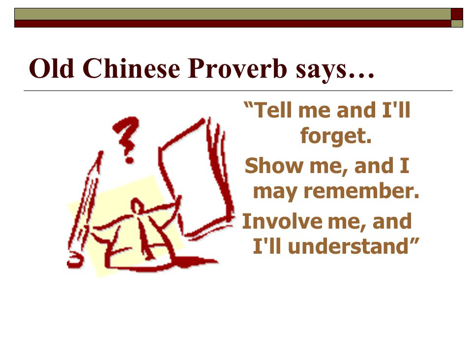 Old Chinese Proverb says…
