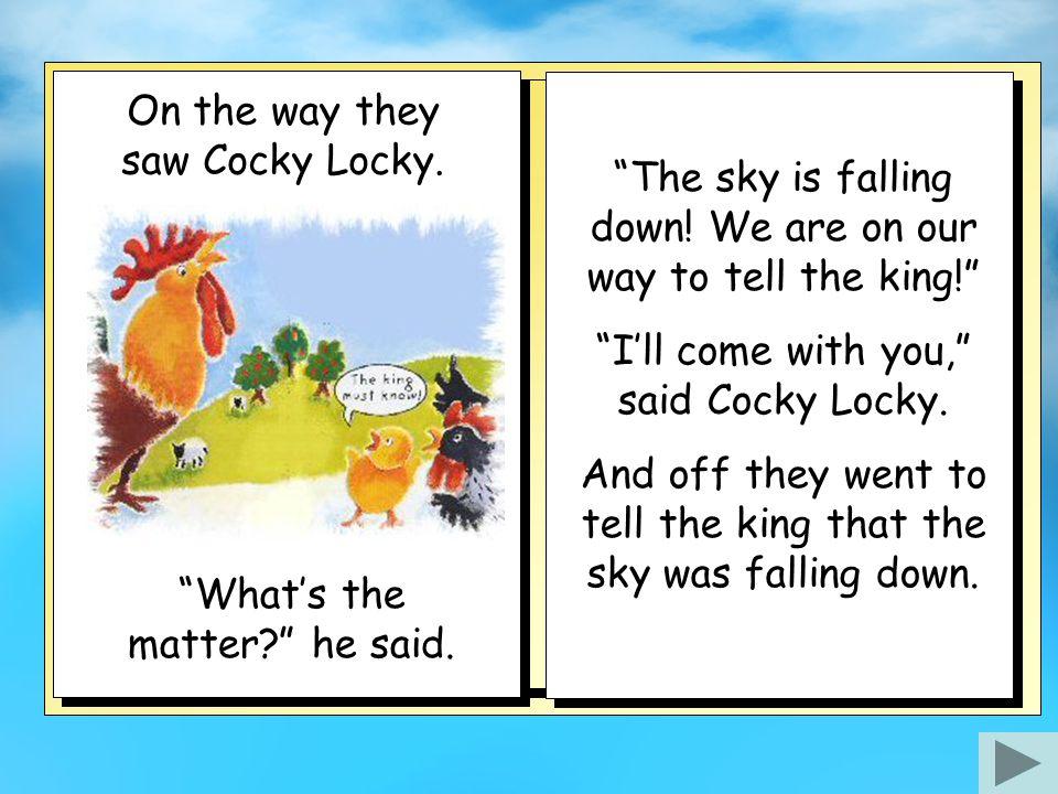 On the way they saw Cocky Locky.