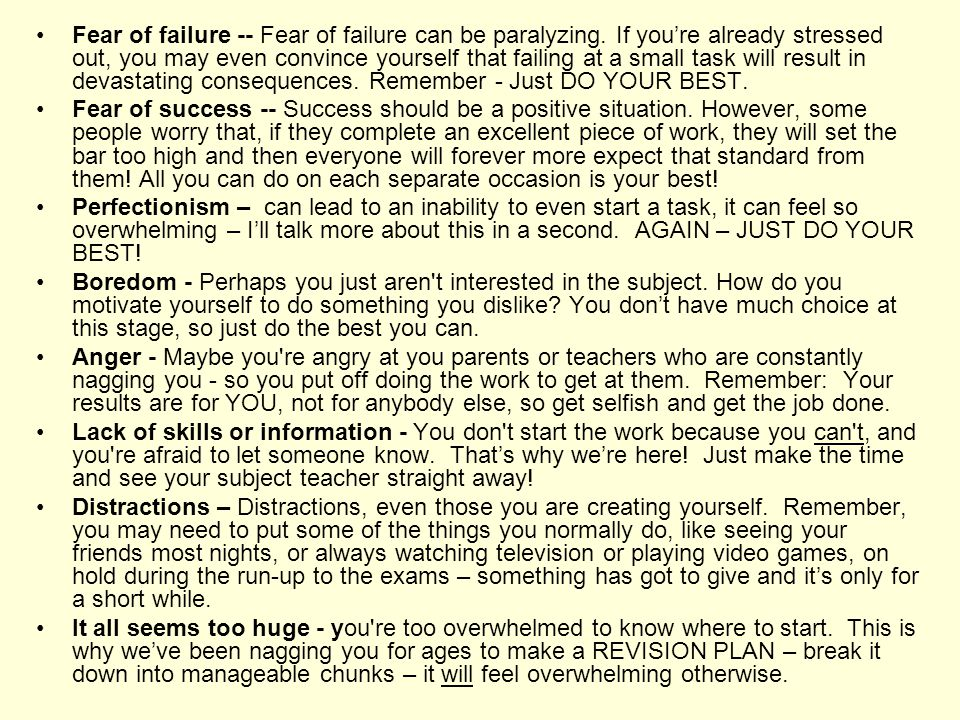 Fear of failure -- Fear of failure can be paralyzing