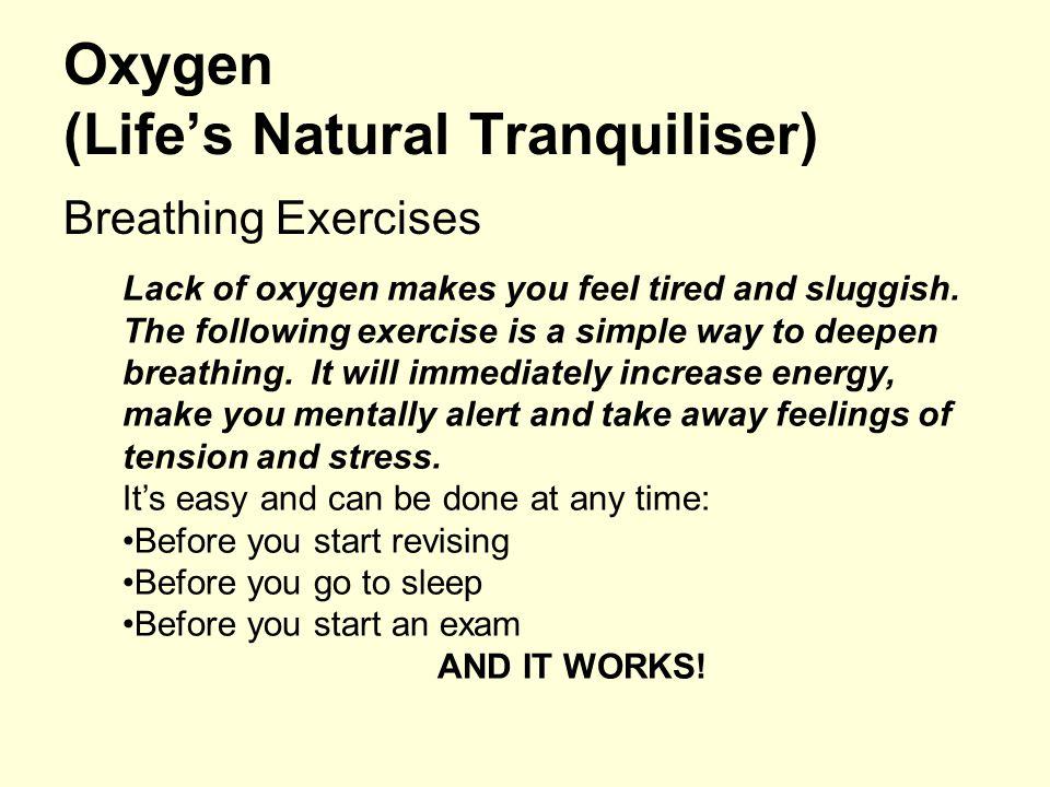 Oxygen (Life's Natural Tranquiliser)