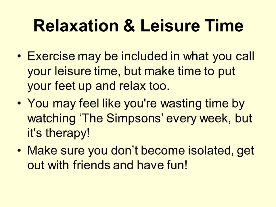 Relaxation & Leisure Time