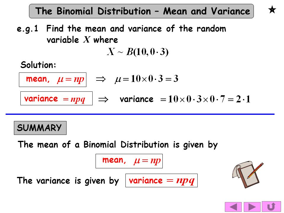 e.g.1 Find the mean and variance of the random variable X where
