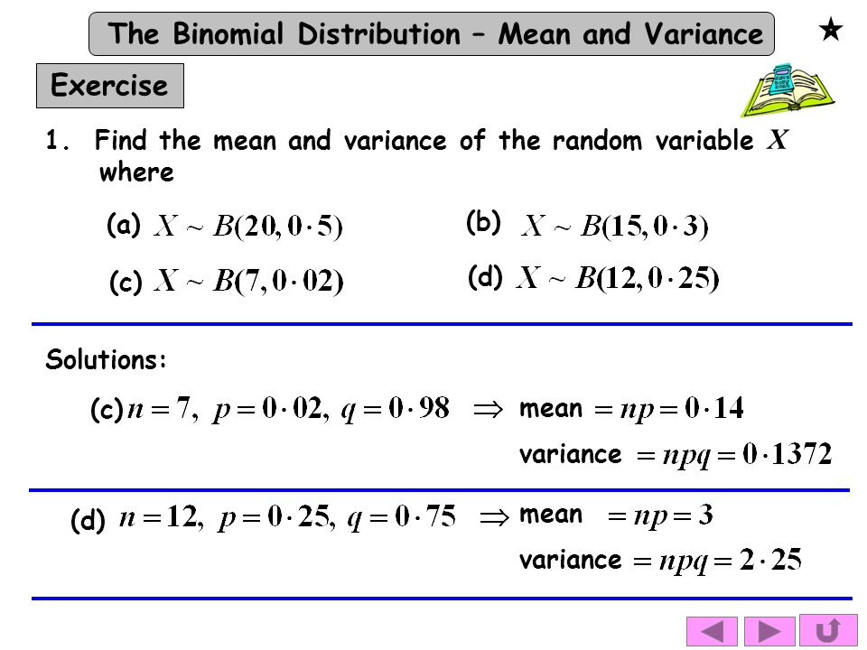 Exercise 1. Find the mean and variance of the random variable X where