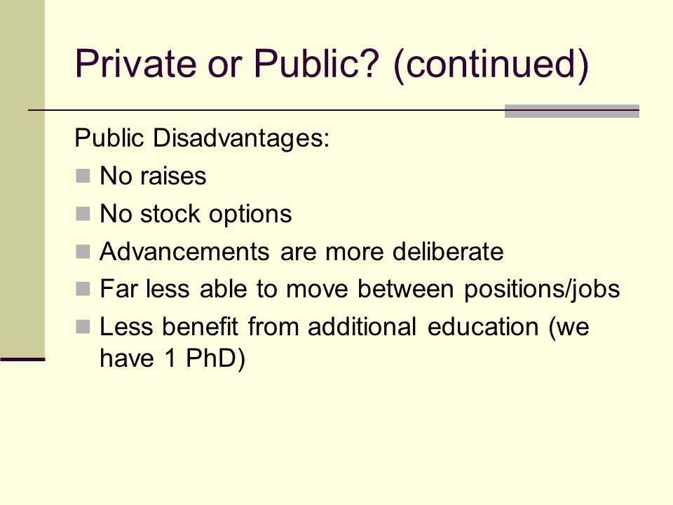 Private or Public (continued)