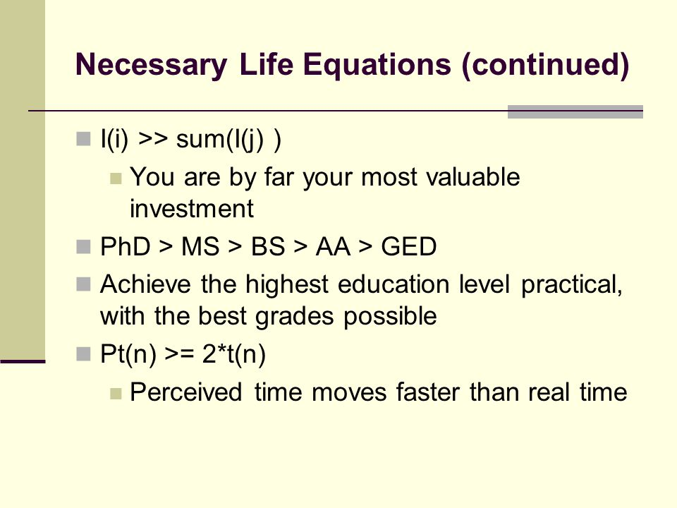 Necessary Life Equations (continued)
