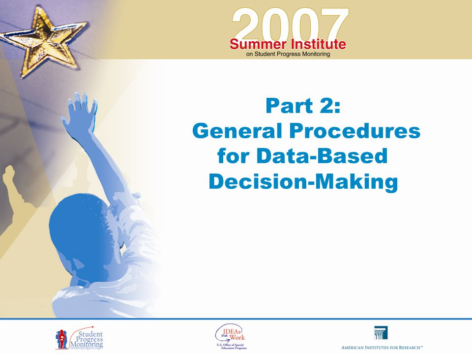 Part 2: General Procedures for Data-Based Decision-Making