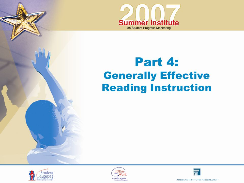 Part 4: Generally Effective Reading Instruction