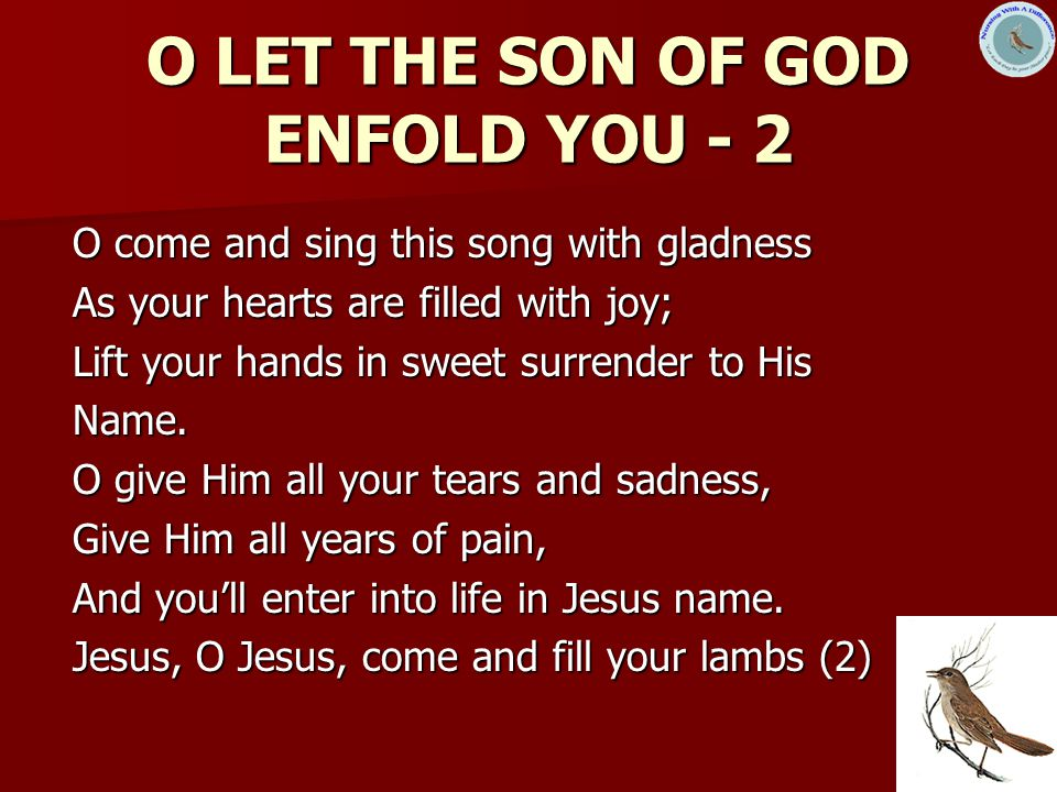 O LET THE SON OF GOD ENFOLD YOU - 2