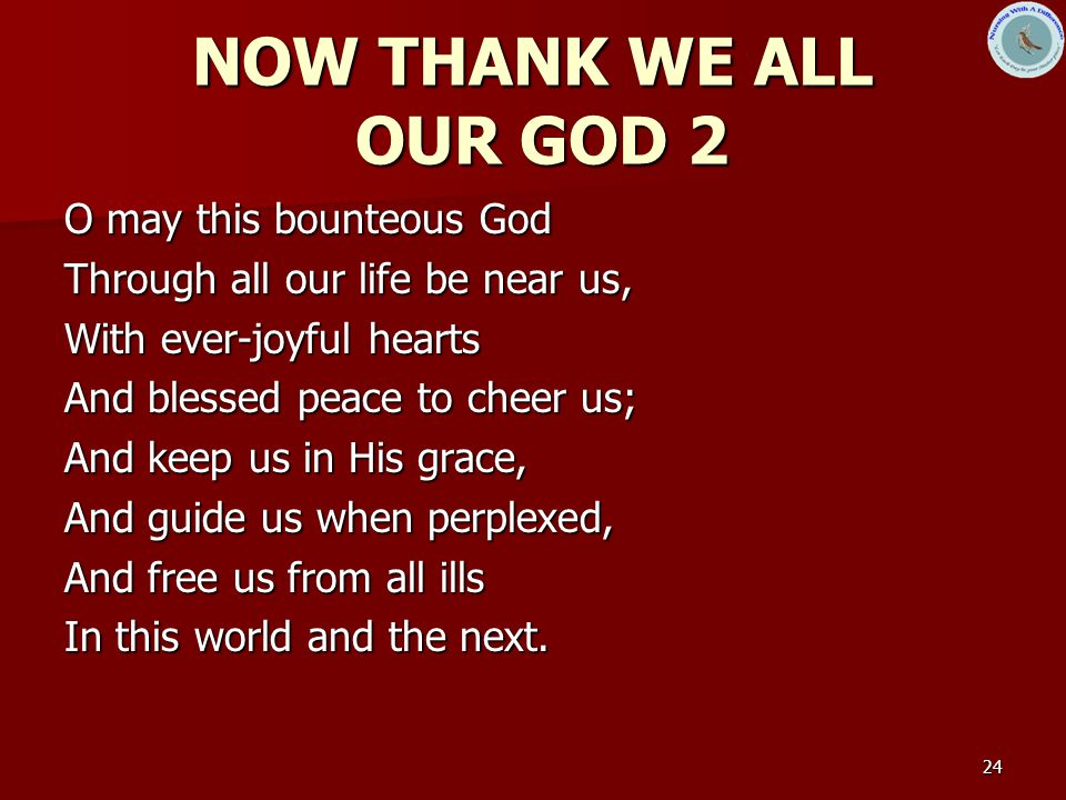 NOW THANK WE ALL OUR GOD 2 O may this bounteous God