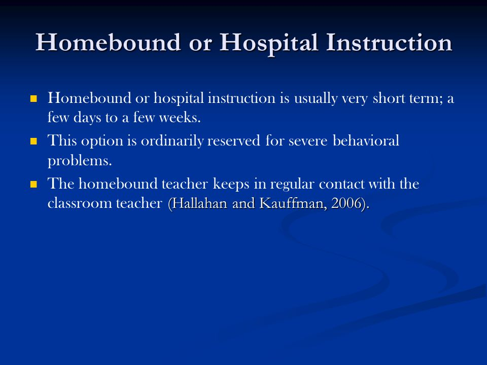 Homebound or Hospital Instruction