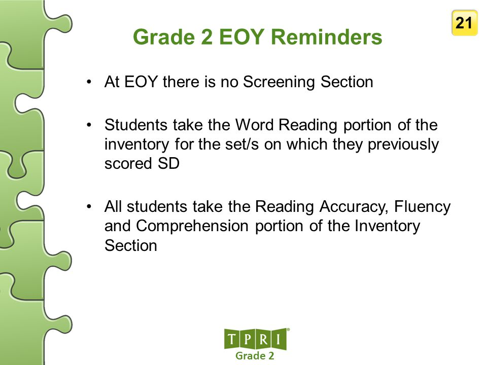 Grade 2 EOY Reminders At EOY there is no Screening Section