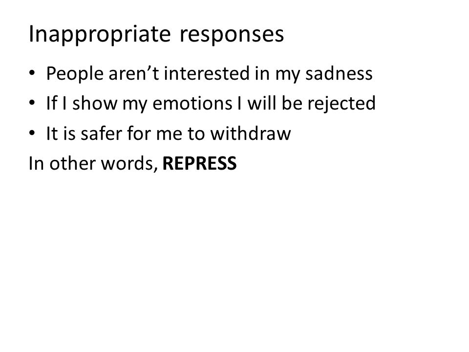Inappropriate responses