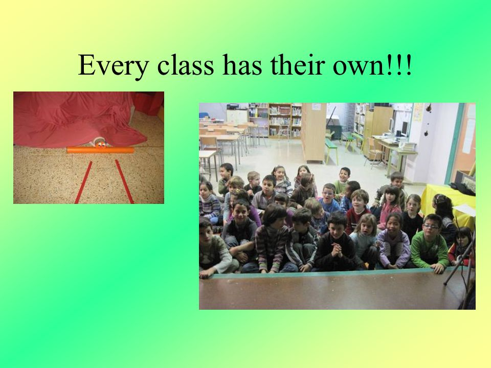 Every class has their own!!!