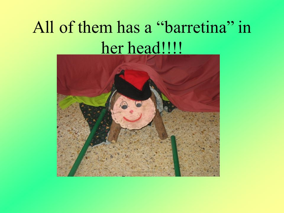 All of them has a barretina in her head!!!!