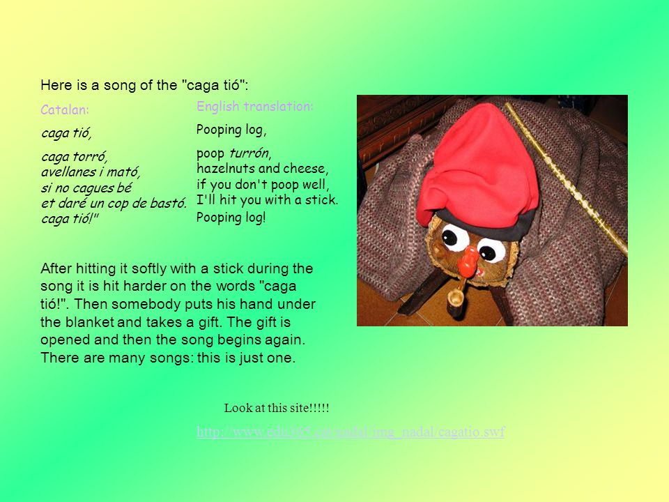 Here is a song of the caga tió :