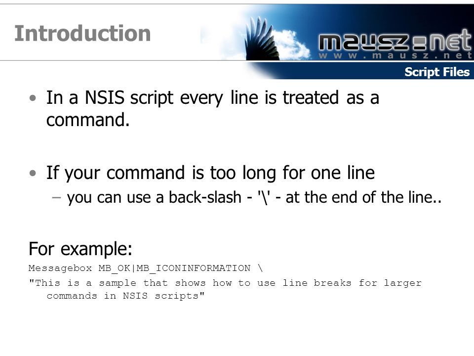 Introduction In a NSIS script every line is treated as a command.