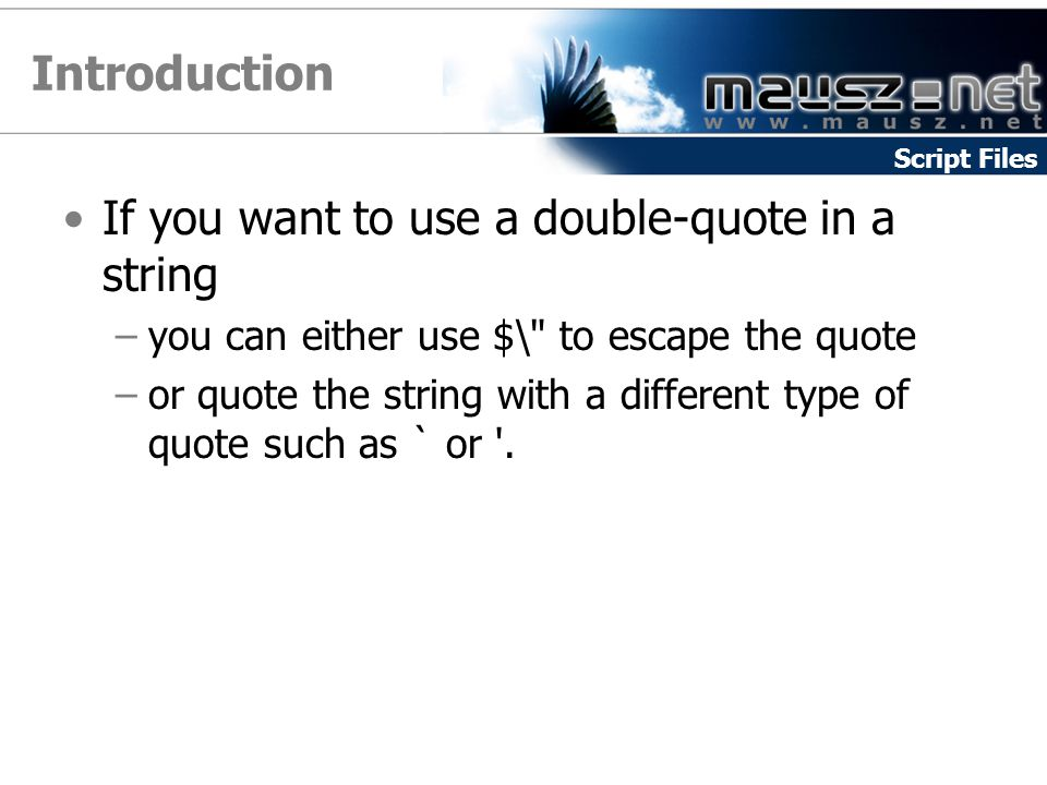 Introduction If you want to use a double-quote in a string