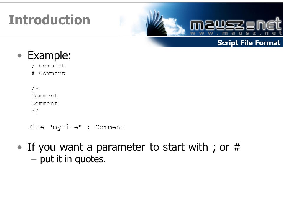 Introduction Example: If you want a parameter to start with ; or #