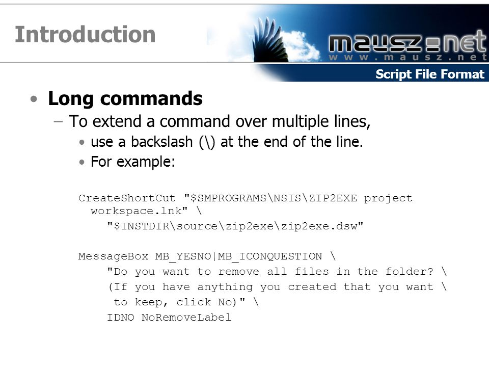 Introduction Long commands To extend a command over multiple lines,