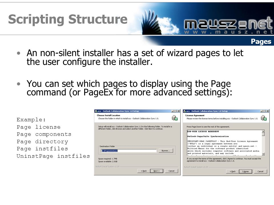 Scripting Structure Pages. An non-silent installer has a set of wizard pages to let the user configure the installer.