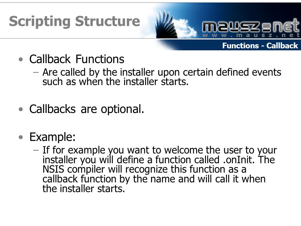 Scripting Structure Callback Functions Callbacks are optional.