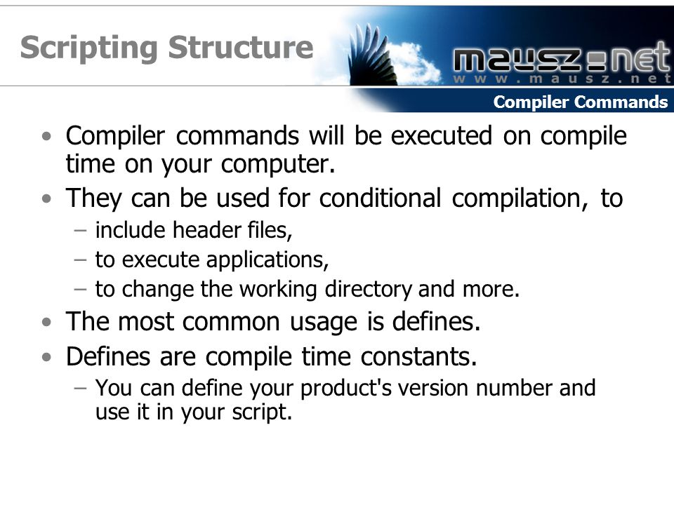 Scripting Structure Compiler Commands. Compiler commands will be executed on compile time on your computer.
