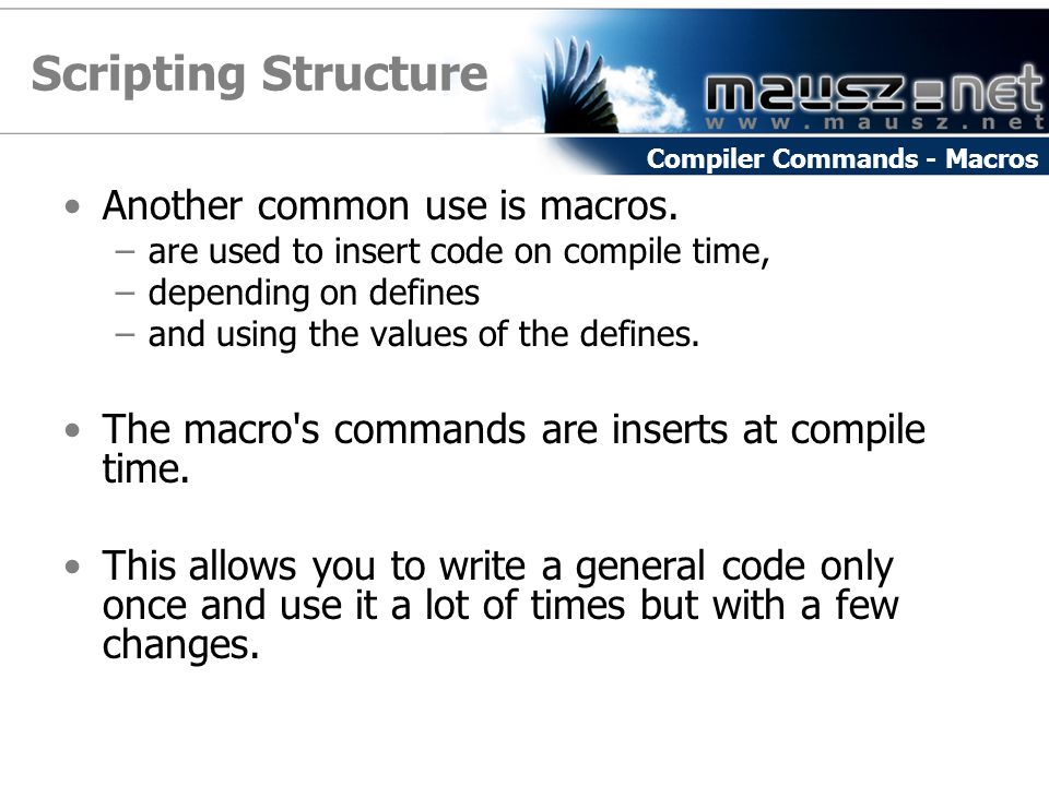 Scripting Structure Another common use is macros.