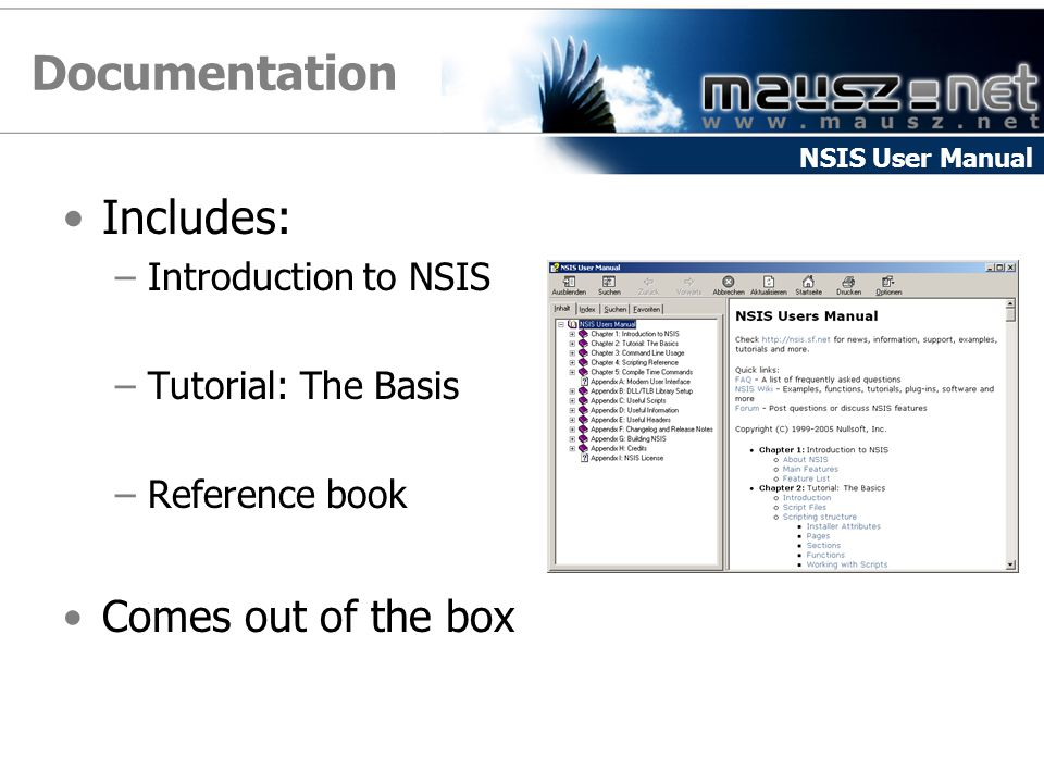 Documentation Includes: Comes out of the box Introduction to NSIS