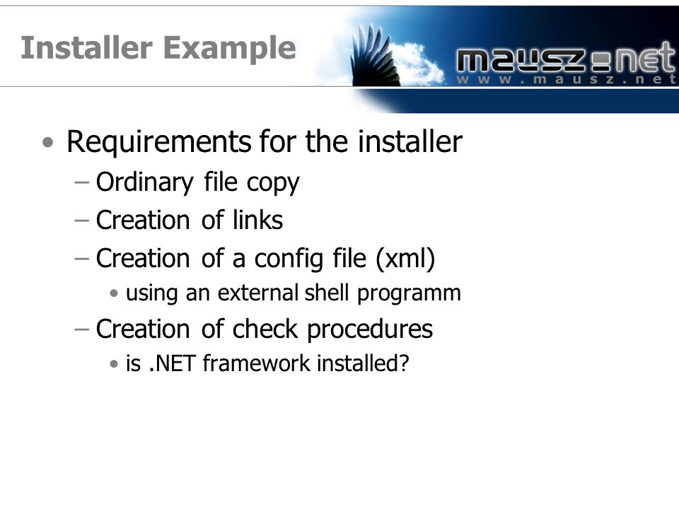 Installer Example Requirements for the installer Ordinary file copy